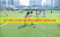 Bài 6 – Kỹ thuật di chuyển trong bóng đá KHÔNG MỆT và HIỆU QUẢ