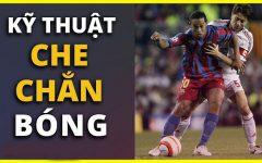 Bài 7 – Kỹ thuật GIỮ BÓNG tốt và KHỐNG CHẾ – CHE CHẮN hiệu quả trong bóng đá
