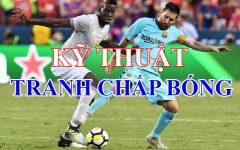 Bài 12 – Kỹ thuật TRANH CHẤP – CƯỚP BÓNG – XOẠC BÓNG trong bóng đá