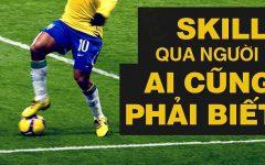 Bài 16 –  Kỹ thuật QUA NGƯỜI trong bóng đá | Cách RÊ BÓNG qua người